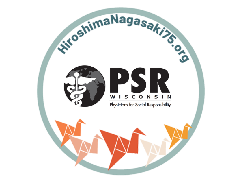 Physicians for Social Responsibility-Wis: remembering 70 years – Hiroshima, Nagasaki