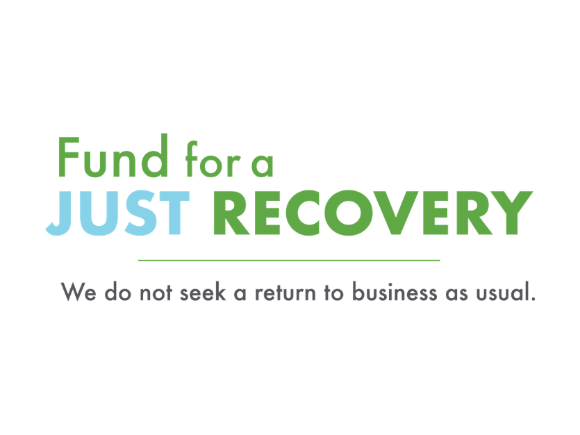 Fund for a Just Recovery - We do not seek a return to business as usual